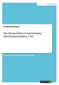 Der Messschieber (Unterweisung Industriemechaniker / -in)