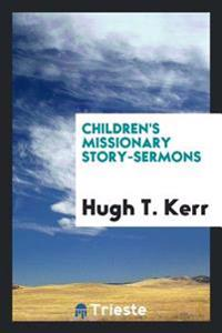 Children's Missionary Story-Sermons