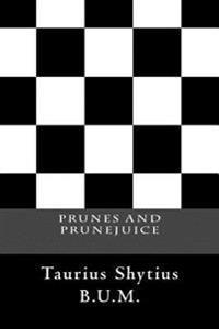 Prunes and Prunejuice