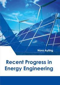 Recent Progress in Energy Engineering