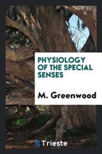 Physiology of the Special Senses