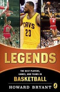 Legends  The Best Players  Games  and Teams in Basketball - Howard Bryant - böcker (9780147512574)     Bokhandel