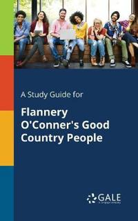 A Study Guide for Flannery O'Conner's Good Country People