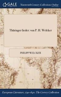 Thuringer Lieder: Von P. H. Welcker