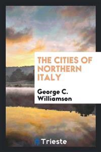 The Cities of Northern Italy