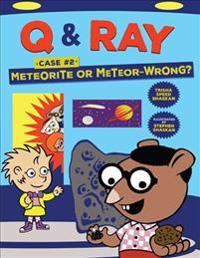Meteorite or Meteor-Wrong?: Case 2