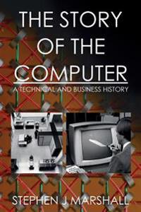 The Story of the Computer: A Technical and Business History