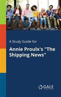 A Study Guide for Annie Proulx's the Shipping News