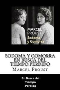 Sodoma y Gomorra - En Busca del Tiempo >Perdido (Spanish) Edition