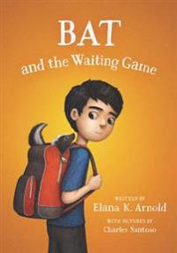 Bat and the Waiting Game - Elana K. Arnold  Charles Santoso - böcker (9780062445858)     Bokhandel