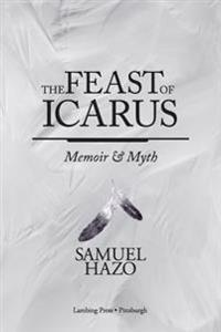 The Feast of Icarus: Memoir and Myth