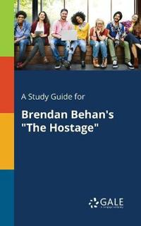 A Study Guide for Brendan Behan's the Hostage