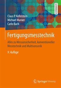 Fertigungsmesstechnik: Alles Zu Messunsicherheit, Konventioneller Messtechnik Und Multisensorik