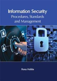 Information Security: Procedures, Standards and Management
