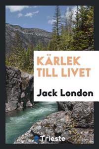 K�rlek Till Livet - Jack London pdf epub