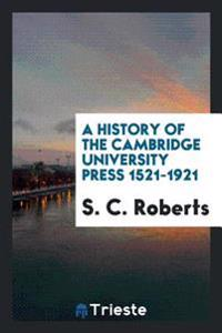 A History of the Cambridge University Press 1521-1921