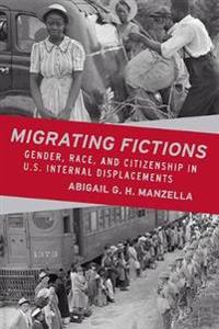 Migrating Fictions: Gender, Race, and Citizenship in U.S. Internal Displacements