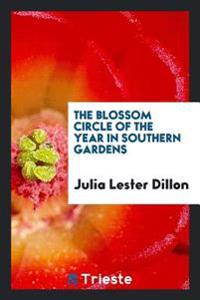 The Blossom Circle of the Year in Southern Gardens