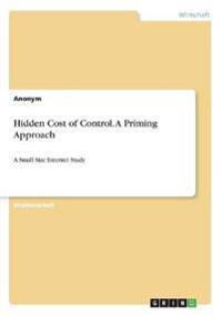 Hidden Cost of Control. A Priming Approach