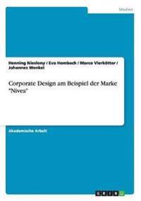 """Corporate Design am Beispiel der Marke """"Nivea"""""""