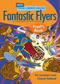 Fantastic Flyers. Pupil's Book