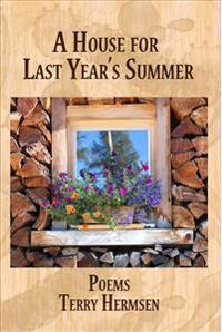 A House for Last Year's Summer: Poems