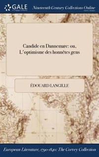 Candide En Dannemarc: Ou, L'Optimisme Des Honnetes Gens