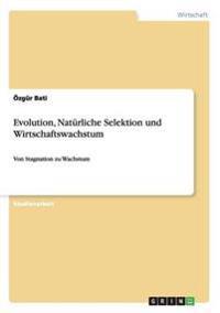 Evolution, Naturliche Selektion Und Wirtschaftswachstum