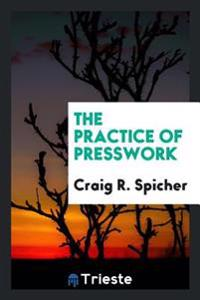 The Practice of Presswork