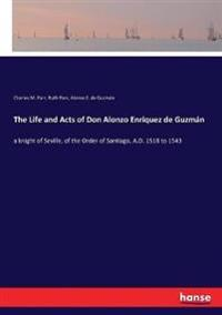 The Life and Acts of Don Alonzo Enriquez de Guzmán
