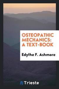 Osteopathic Mechanics: A Text-Book