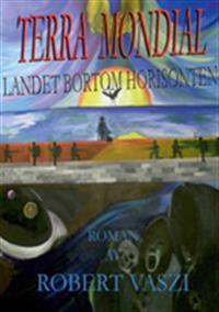 Terra Mondial : landet bortom horisonten