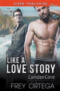 Like a Love Story [Camden Cove] (Siren Publishing Classic Manlove)