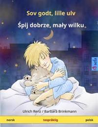 Sov Godt, Lille Ulv. Tospraklig Barnebok (Norsk - Polsk)