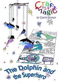 The Dolphin and the Superhero