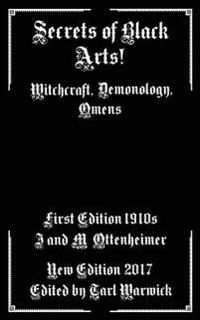Secrets of Black Arts!: Witchcraft, Demonology, Omens