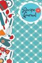 Recipe Journal: Blank Cookbook Recipe & Note, Blank Cookbook to Write In, Recipe Journals to Write In, Organizer to Write In, Recipe B