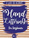 Hand Lettering for Beginner Volume3: A Calligraphy and Hand Lettering Guide for Beginner - Alphabet Drill, Practice and Project: Hand Lettering