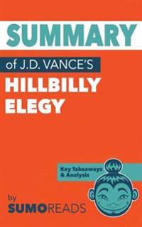 Summary of J.D. Vance's Hillbilly Elegy: Key Takeaways & Analysis