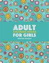 Adult Coloring Books for Girls: Detailed Designs: Advanced Coloring Pages for Older Girls & Teenagers; Zendoodle Flowers, Butterflies, Hearts, Mandala