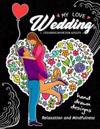 My Love Wedding Coloring Book for Adults: Hand Drawn Desing (Flower, Animals, Teddy Bear and Other) for Relaxation and Stress Relief