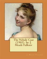 The Nebuly Coat (1903) by: J. Meade Falkner