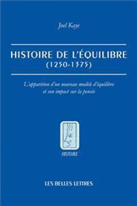 Histoire de L'Equilibre (1250-1375): L'Apparition D'Un Nouveau Modele D'Equilibre Et Son Impact Sur La Pensee
