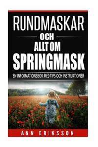 Rundmaskar & Allt Om Springmask: En Informationsbok Med Tips & Instruktioner