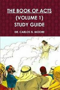 THE BOOK OF ACTS  VOLUME 1