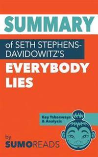 Summary of Seth Stephens-Davidowitz's Everybody Lies: Key Takeaways & Analysis