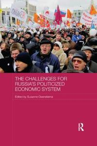 The Challenges for Russia's Politicized Economic System