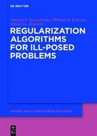 Regularization Algorithms for Ill-Posed Problems