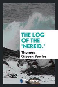 The Log of the 'Nereid.'