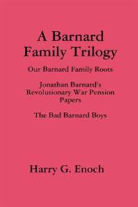A Barnard Family Trilogy